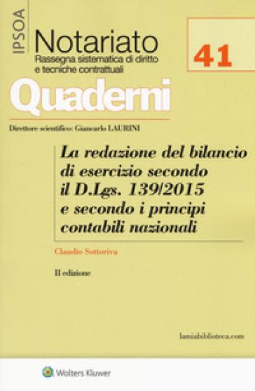 La redazione del bilancio di esercizio secondo il D.Lgs. 139/2015 e secondo i principi contabili nazionali - Claudio Sottoriva |