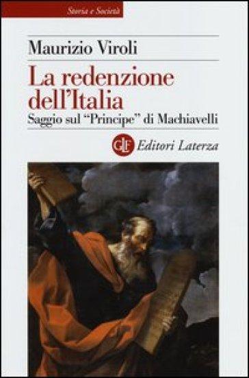 La redenzione dell'Italia. Saggio sul «Principe» di Machiavelli - Maurizio Viroli |