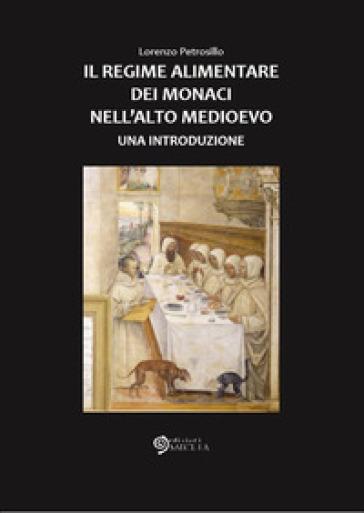 Il regime alimentare dei monaci nell'Alto Medioevo - Lorenzo Petrosillo | Thecosgala.com