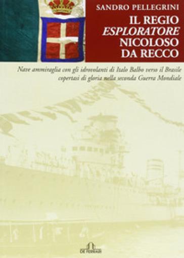 Il regio esploratore Nicoloso da Recco - Sandro Pellegrini | Rochesterscifianimecon.com