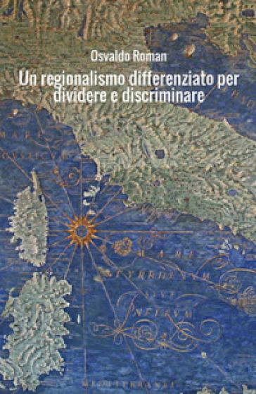 Un regionalismo differenziato per dividere e discriminare. Il modello dell'istruzione - Osvaldo Roman |