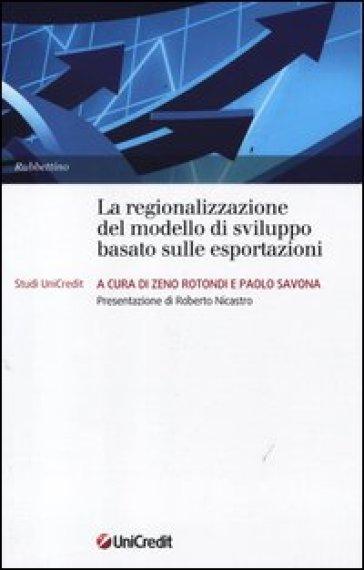 La regionalizzazione del modello di sviluppo basato sulle esportazioni - Z. Rotondi |