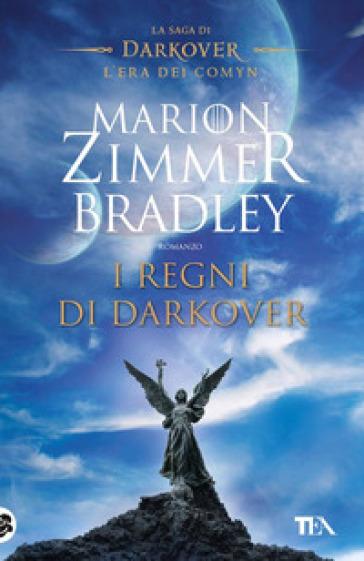 I regni di Darkover. La saga di Darkover. L'era dei Comyn - Marion Zimmer Bradley  