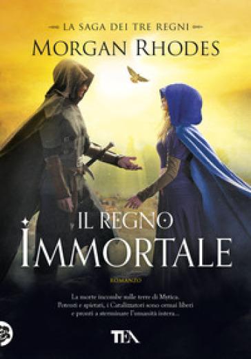 Il regno immortale. La saga dei tre regni - Morgan Rhodes | Thecosgala.com