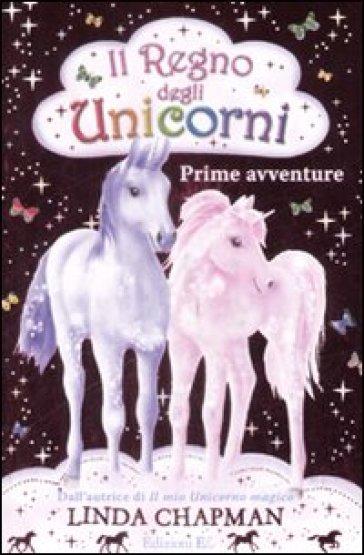 Il regno degli unicorni. 1.Prime avventure - Linda Chapman | Rochesterscifianimecon.com