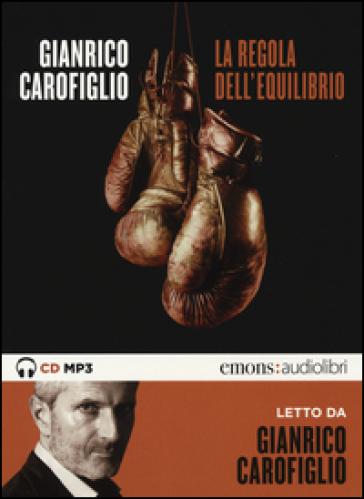 La regola dell'equilibrio letto da Gianrico Carofiglio. Audiolibro. CD Audio formato MP3 - Gianrico Carofiglio  
