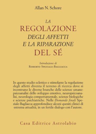 La regolazione degli affetti e la riparazione del sé - Allan N. Schore   Jonathanterrington.com