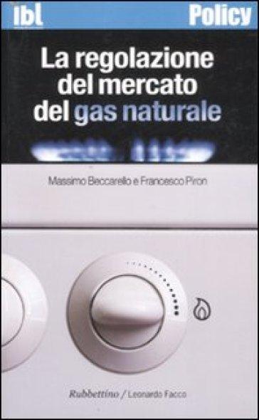 La regolazione del mercato del gas naturale - Massimo Beccarello   Jonathanterrington.com