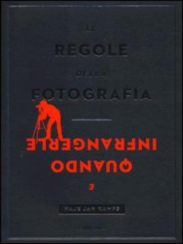 Le regole della fotografia e quando infrangerle. Ediz. illustrata - Haje Jan Kamps | Rochesterscifianimecon.com