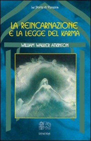 La reincarnazione e la legge del karma - William W. Atkinson |