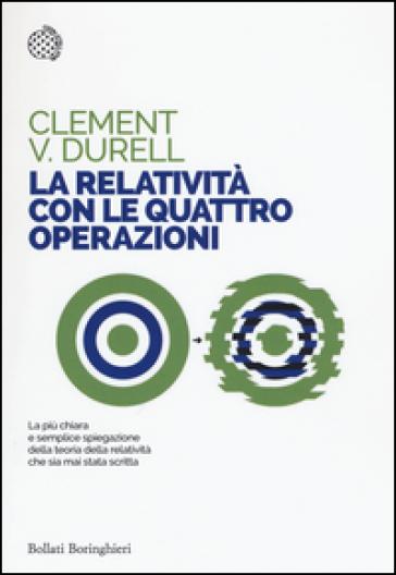 La relatività con le quattro operazioni - Clement V. Durell   Rochesterscifianimecon.com