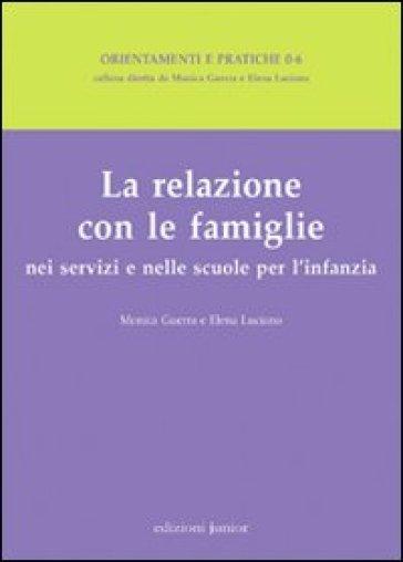 La relazione con le famiglie nei servizi e nelle scuole per l'infanzia - Elena Luciano | Rochesterscifianimecon.com