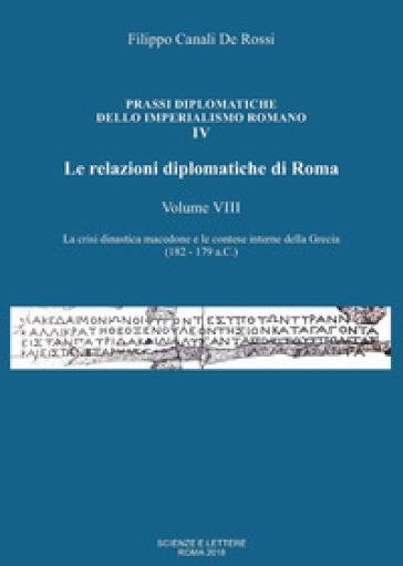 Le relazioni diplomatiche di Roma. 8: La crisi dinastica macedone e le contese interne della Grecia (182-179 a.C.) - Filippo Canali De Rossi | Kritjur.org
