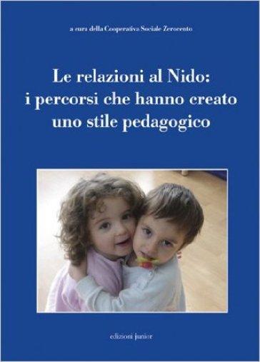 Le relazioni al nido: i percorsi che hanno creato uno stile pedagogico