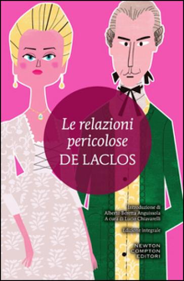 Le relazioni pericolose. Ediz. integrale - Choderlos de Laclos |
