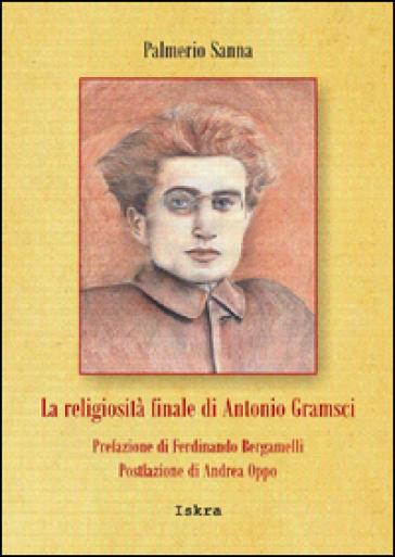 La religiosità finale di Antonio Gramsci - Palmerio Sanna | Kritjur.org