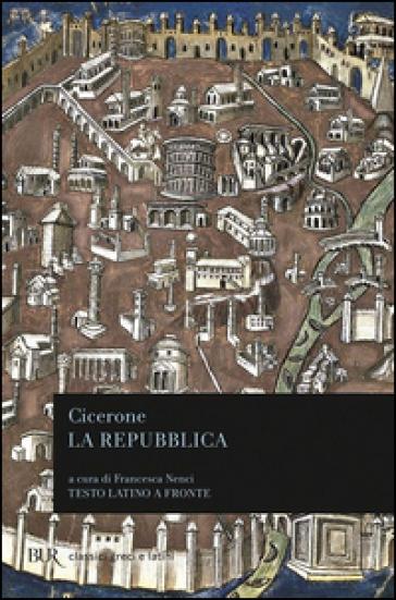 La repubblica. Testo latino a fronte - Marco Tullio Cicerone | Kritjur.org