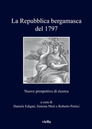 La repubblica bergamasca del 1797. Nuove prospettive di ricerca - D. Edigati   Kritjur.org