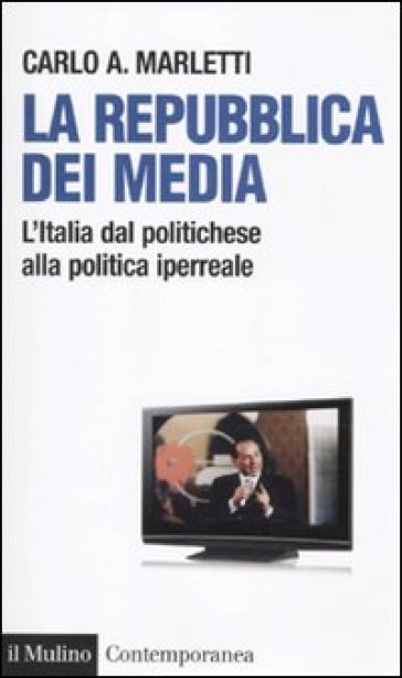 La repubblica dei media l 39 italia dal politichese alla for Repubblica politica