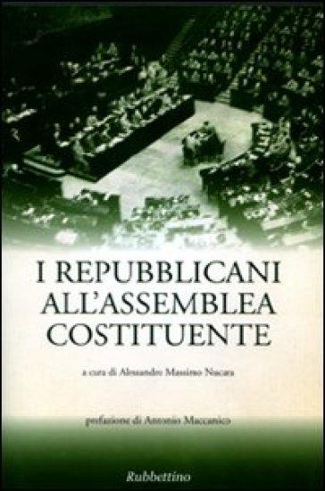 I repubblicani all'assemblea costituente - A. M. Nucara | Kritjur.org