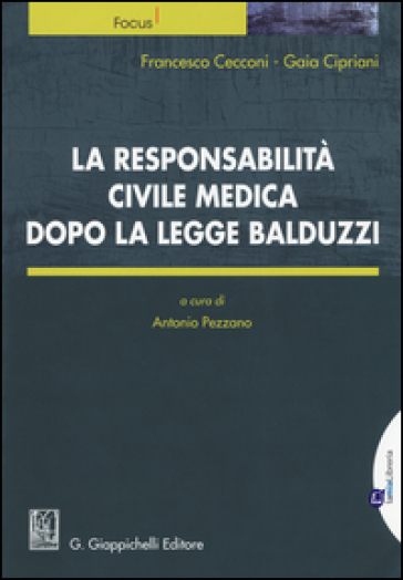 La responsabilità civile medica dopo la legge Balduzzi - Francesco Cecconi  