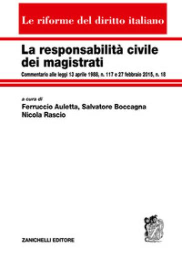 La responsabilità civile dei magistrati. Commentario alle leggi 13 aprile 1988, n. 117 e 27 febbraio 2015, n. 18 - F. Auletta | Thecosgala.com