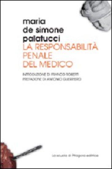 La responsabilità penale del medico - Maria De Simone Palatucci | Ericsfund.org