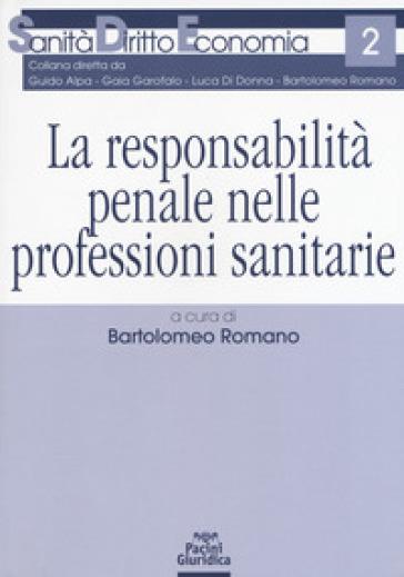 La responsabilità penale nelle professioni sanitarie - B. Romano pdf epub