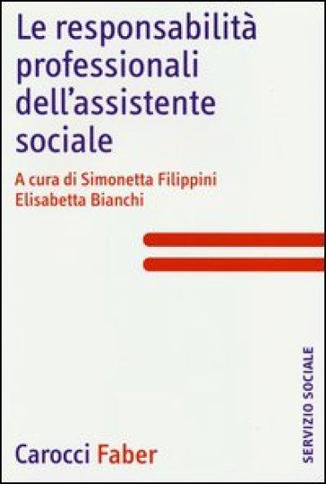 Le responsabilità professionali dell'assistente sociale - S. Filippini |