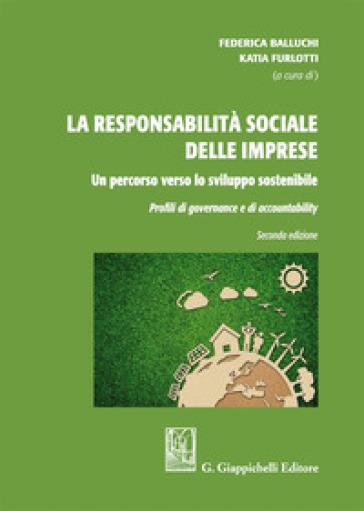 La responsabilità sociale delle imprese: un percorso verso lo sviluppo sostenibile. Pofili di governance e accountability - F. Balluchi |