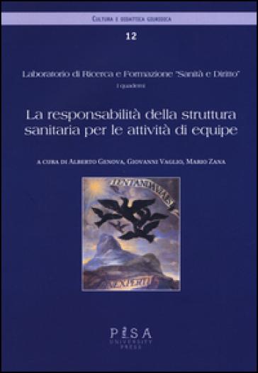 La responsabilità della struttura sanitaria per le attività di equipe - A. Genova pdf epub