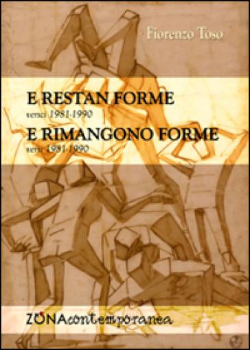 E restan forme-E rimangono forme. Versi (1981-1990) - Fiorenzo Toso  