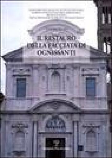 Il restauro della facciata di Ognissanti