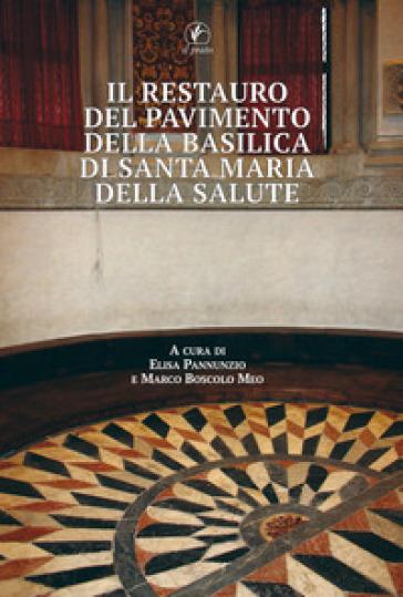 Il restauro del pavimento della basilica di Santa Maria della Salute - E. Pannunzio |