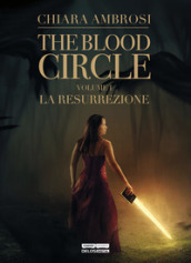 La resurrezione. The blood circle. 1.