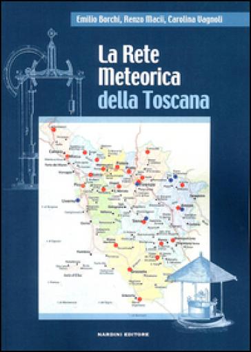 La rete meteorica della Toscana - Emilio Borchi |