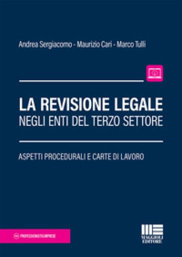 La revisione legale negli enti del terzo settore. Aspetti procedurali e carte di lavoro - Andrea Sergiacomo pdf epub