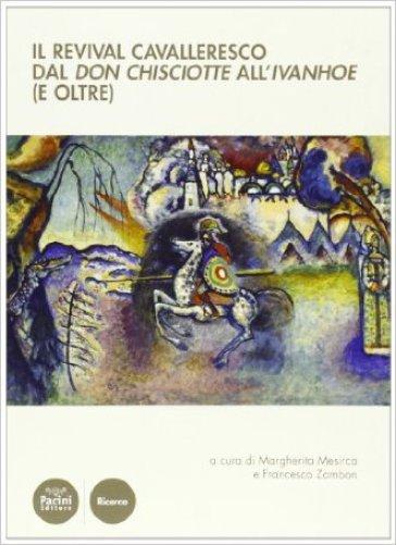 Il revival cavalleresco dal Don Chisciotte all'Ivanhoe (e oltre) - M. Mesirca  
