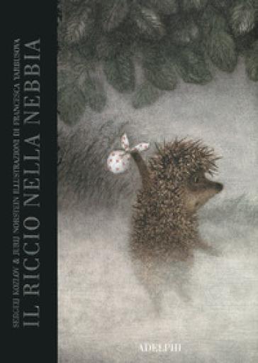 Il riccio nella nebbia. Ediz. a colori - Yuri Norstein | Thecosgala.com