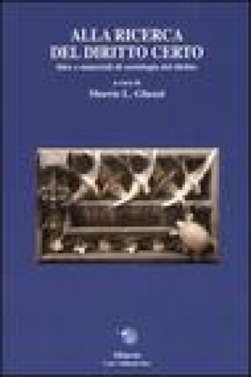 Alla ricerca del diritto certo. Idee e materiali di sociologia del diritto - M. L. Ghezzi | Rochesterscifianimecon.com