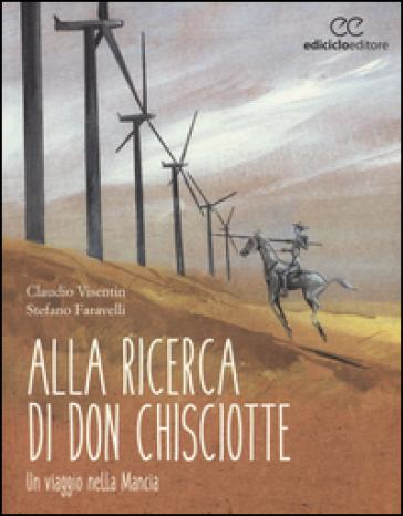 Alla ricerca di don Chisciotte. Un viaggio nella Mancia - Claudio Visentin | Jonathanterrington.com