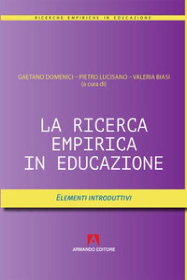 La ricerca empirica in educazione. Elementi introduttivi - G. Domenici | Jonathanterrington.com