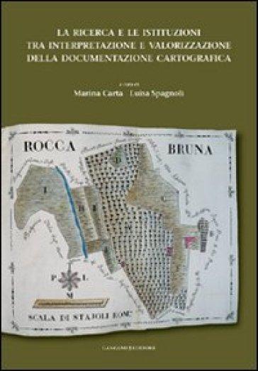 La ricerca e le istituzioni tra interpretazione e valorizzazione della documentazione cartografica - M. Carta   Rochesterscifianimecon.com