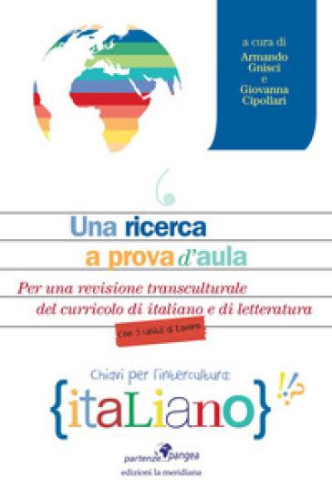 Una ricerca a prova d'aula. Per una revisione transculturale del curricolo di italiano e di letteratura - G. Cipollari |