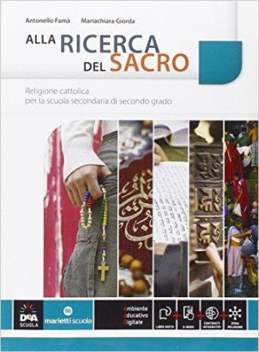 Alla ricerca del sacro. Per le Scuole superiori. Con e-book. Con espansione online - Antonello Famà | Rochesterscifianimecon.com
