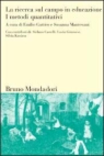 La ricerca sul campo in educazione. 2.I metodi quantitativi - S. Mantovani  