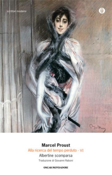 Alla ricerca del tempo perduto. 6: Albertine scomparsa - Marcel Proust   Kritjur.org
