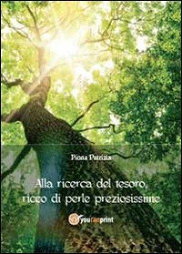 Alla ricerca del tesoro ricco di perle preziosissime - Patrizia Pinna  