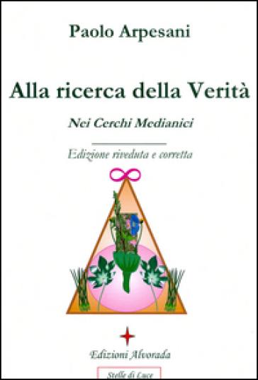 Alla ricerca della verità nei cerchi medianici - Paolo Arpesani   Jonathanterrington.com