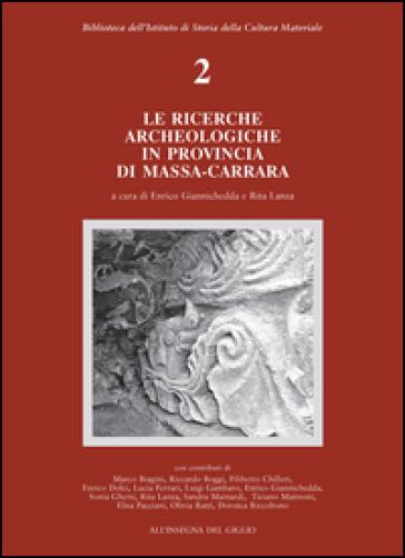Le ricerche archeologiche in provincia di Massa Carrara - E. Giannichedda |